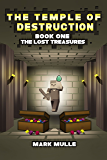 The Temple of Destruction: Book One - The Lost Treasures (The Unofficial Minecraft Adventure Short Stories): The Unfinished Game (The Temple of Herobrine 1)
