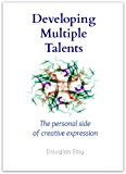 Developing Multiple Talents: The personal side of creative expression (English Edition)