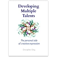 Developing Multiple Talents: The personal side of creative expression