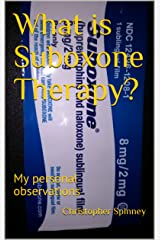 What is Suboxone Therapy?: My personal observations (Heroin Recovery is Possible Book 2) Kindle Edition