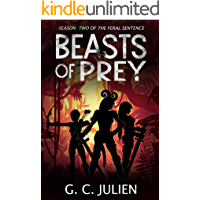 The Feral Sentence (Season Two): Beasts of Prey