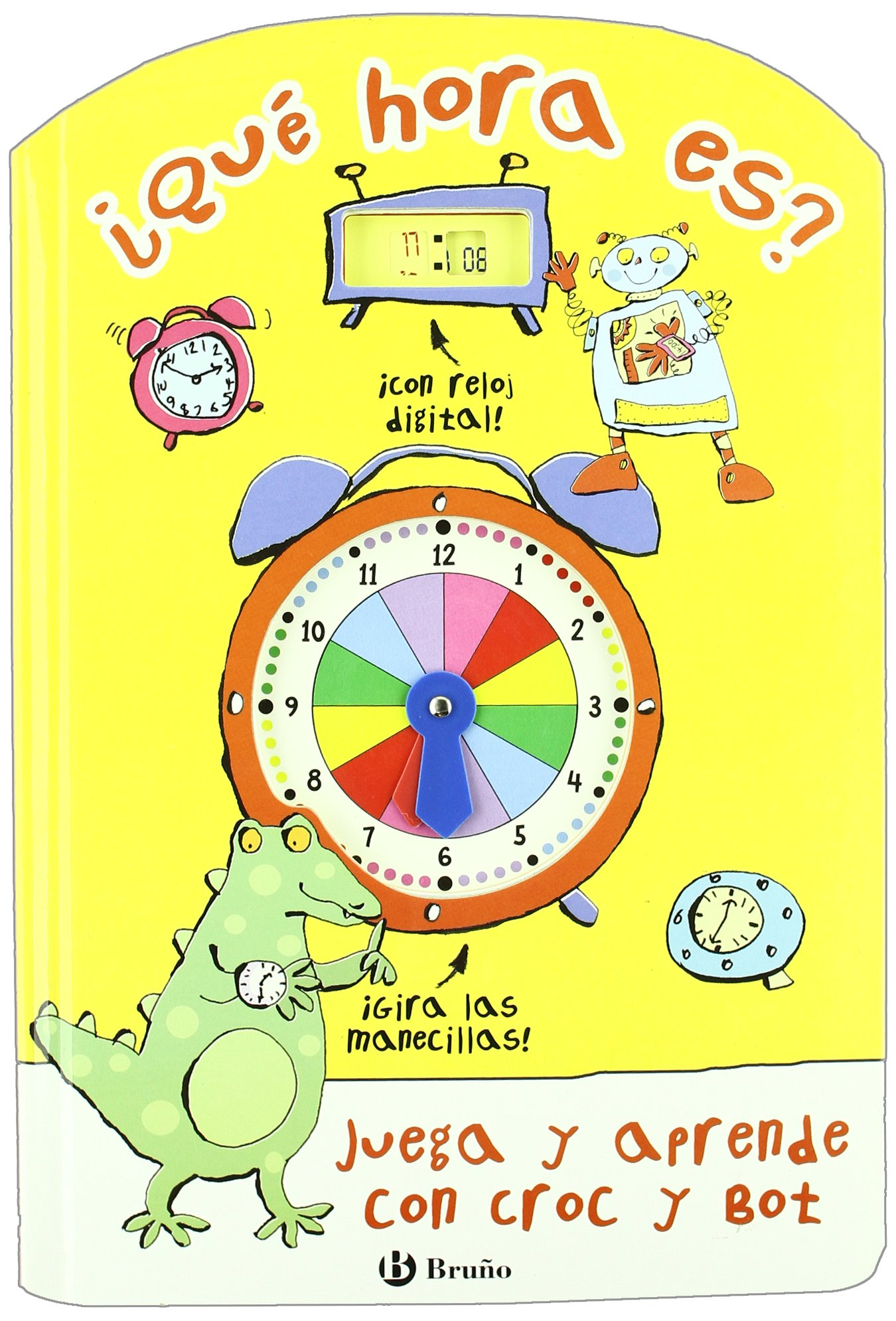 Tell the Time with Croc and Bot (Juega Y Aprende Con Croc and Bot / Play and Learn With Croc and Bot) (Spanish Edition) (Spanish) Hardcover – Illustrated, ...