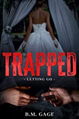 Trapped: Letting Go (Kaiden Green Series Book 3) Kindle Edition