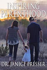 Inspiring Parenthood: 3rd Edition Kindle Edition