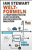 Welt-Formeln: 17 mathematische Gleichungen, die Geschichte machten (German Edition)