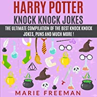 Harry Potter Knock Knock Jokes: The Ultimate Compilation of the Best Knock Knock Jokes, Puns and Much More!