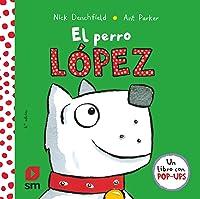 El Perro López (El Pollo Pepe Y Sus