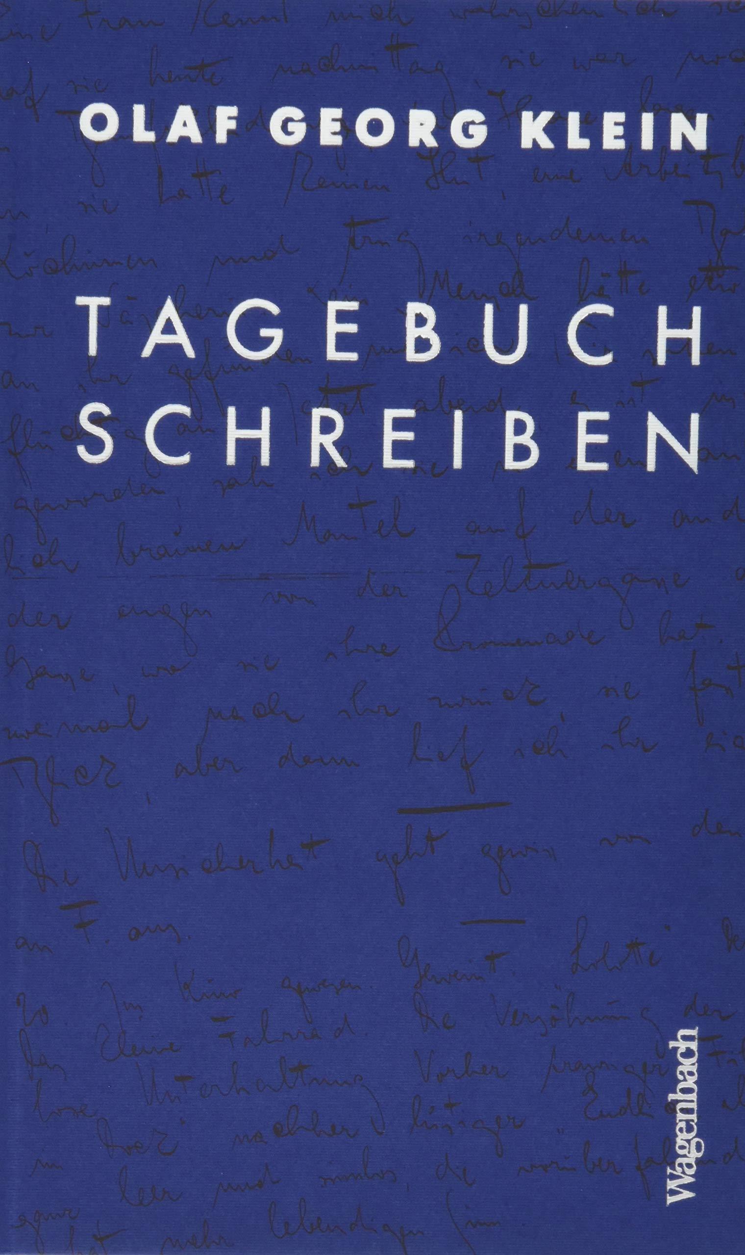 Tagebuchschreiben Gebundenes Buch – 20. September 2018 Olaf Georg Klein Wagenbach 3803136741 Ratgeber / Sonstiges