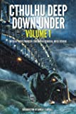 Cthulhu Deep Down Under Volume 1