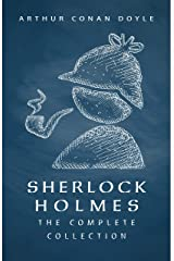 Sherlock Holmes: The Complete Collection (English Edition) eBook Kindle