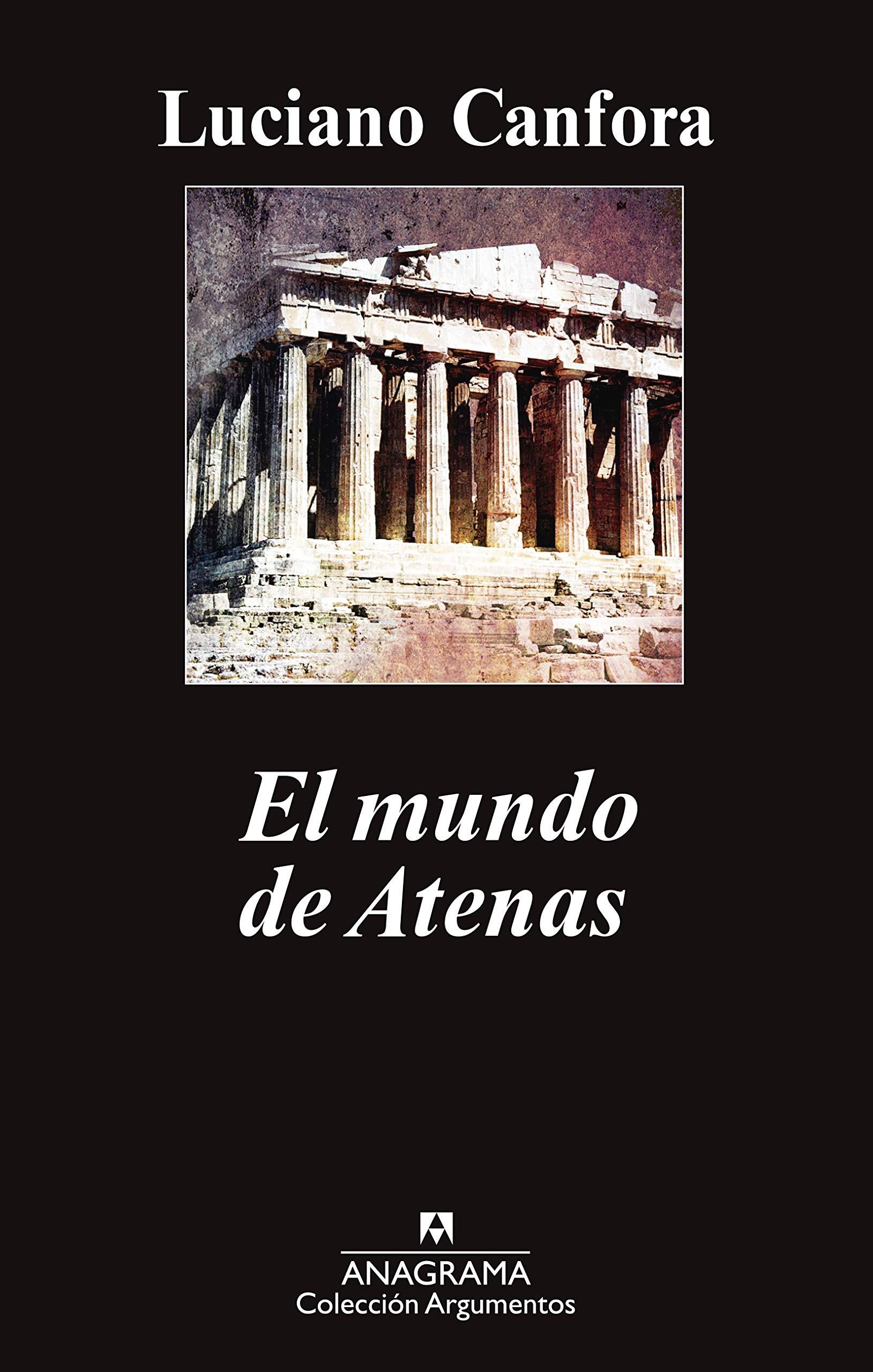 El mundo de Atenas (Argumentos): Amazon.es: Canfora, Luciano ...