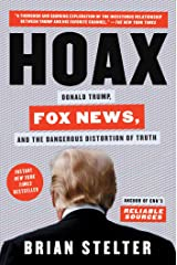 Hoax: Donald Trump, Fox News, and the Dangerous Distortion of Truth Kindle Edition