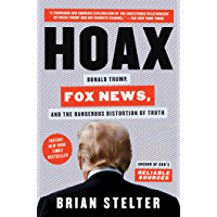 Hoax: Donald Trump, Fox News, and the Dangerous Distortion of Truth (English Edition)