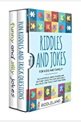 Riddles and Jokes For Kids and Family: 300 Fun Riddles, Brain Teasers and 500 Funny Jokes That Kids and Family Will Enjoy and Tickle Your Funny Bone - Ages 5-7 7-9 9-12 Kindle Edition