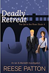 Deadly Retreat: An Ian & Merideth Investigation (The Girl in the River Book 4) Kindle Edition