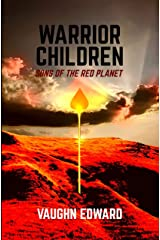 Warrior Children: Sons of the Red Planet (The Immortals Book 2) Kindle Edition