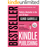Kindle Bestseller Publishing: Publish a #1 Bestseller in the next 30 Days! - The Proven 4-Week Formula  to go from Zero to Bestseller as a first-time Author! ... Marketing & Branding Series Book 2)