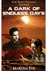A Dark of Endless Days (Star Trails Tetralogy Book 2) Kindle Edition