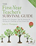 The First-year Teacher's Survival Guide - Ready-to-use Strategies, Tools & Activities for Meeting the Challenges of Each School Day, Fourth Edition