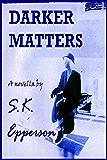Darker Matters
