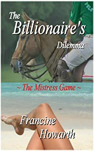 The Billionaire's Dilemma - The Mistress Game.