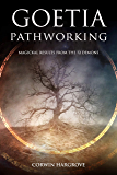 Goetia Pathworking: Magickal Results from The 72 Demons
