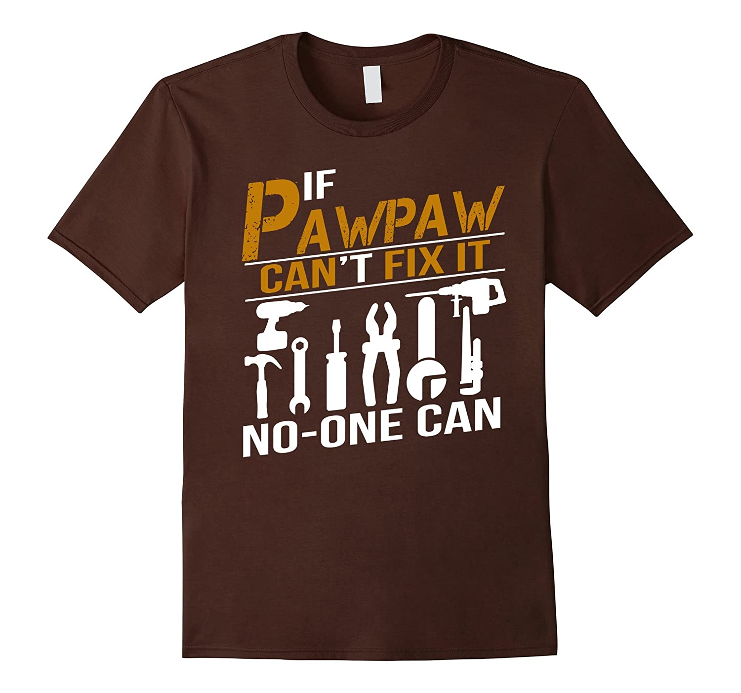 If PawPaw Can't Fix It No One Can Shirt Grandpa Gift Tshirt-Art