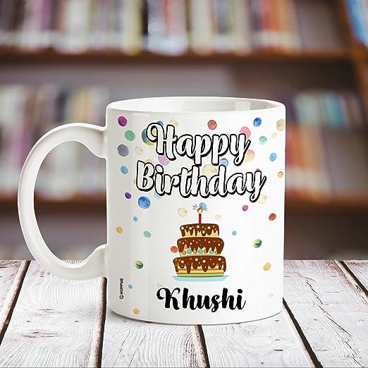Buy Huppme Happy Birthday Khushi Printed Coffee Mug Online At Low
