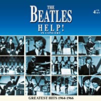 THE BEATLES - HELP! IN CONCERT: GREATEST HITS 1964-'66-4 CD SET