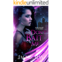 Don't Bait Me (Nora Jacobs Book Three)