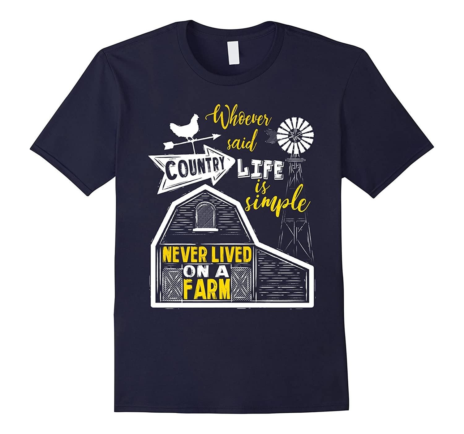 Country Life Never Simple In Barn Farmer Gift T-shirt-FL