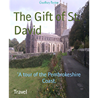 The Gift of St. David: 'A tour of the Pembrokeshire Coast. (English Edition)