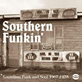 Southern Funkin': Louisiana Funk and Soul 1967-1975