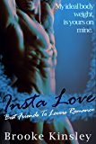 Insta Love : Best Friends To Lovers (Her Dominant Alpha Male Possessive Romance Series Book 1)