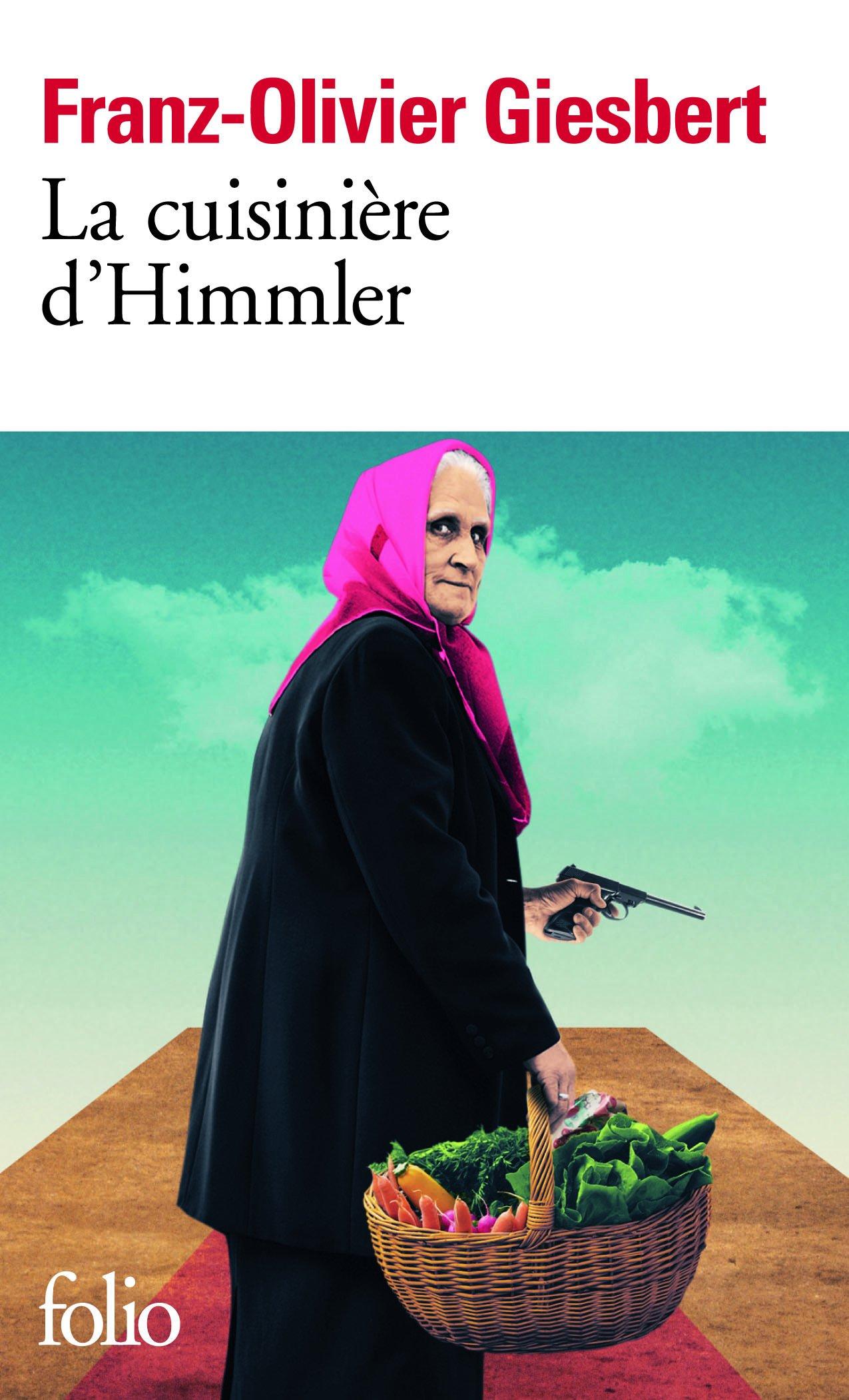Franz-Olivier Giesbert, La cuisinière d'Himmler