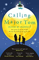 Calling Major Tom: The Laugh Out Loud Feelgood
