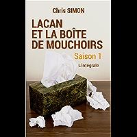Lacan et la boîte de mouchoirs: SAISON 1 - L'intégrale (French Edition)