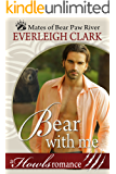 Bear With Me: A Howls Romance (Mates of Bear Paw River Book 2)