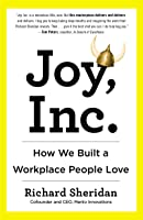 Joy Inc.: How We Built A Workplace People Love