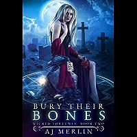 Bury Their Bones (Wicked Fortunes Book 2)