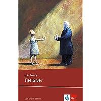 The Giver: Schulausgabe für das Niveau B1, ab dem 5. Lernjahr. Ungekürzter englischer Originaltext mit Annotationen (Young Adult Literature: Klett English Editions)