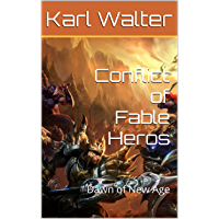 Conflict of Fable Heros: Dawn of New Age (German Edition)