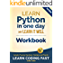 Python Workbook: Learn Python in one day and Learn It Well (Workbook with Questions, Solutions and Projects) (Learn Coding Fast Workbook 1)