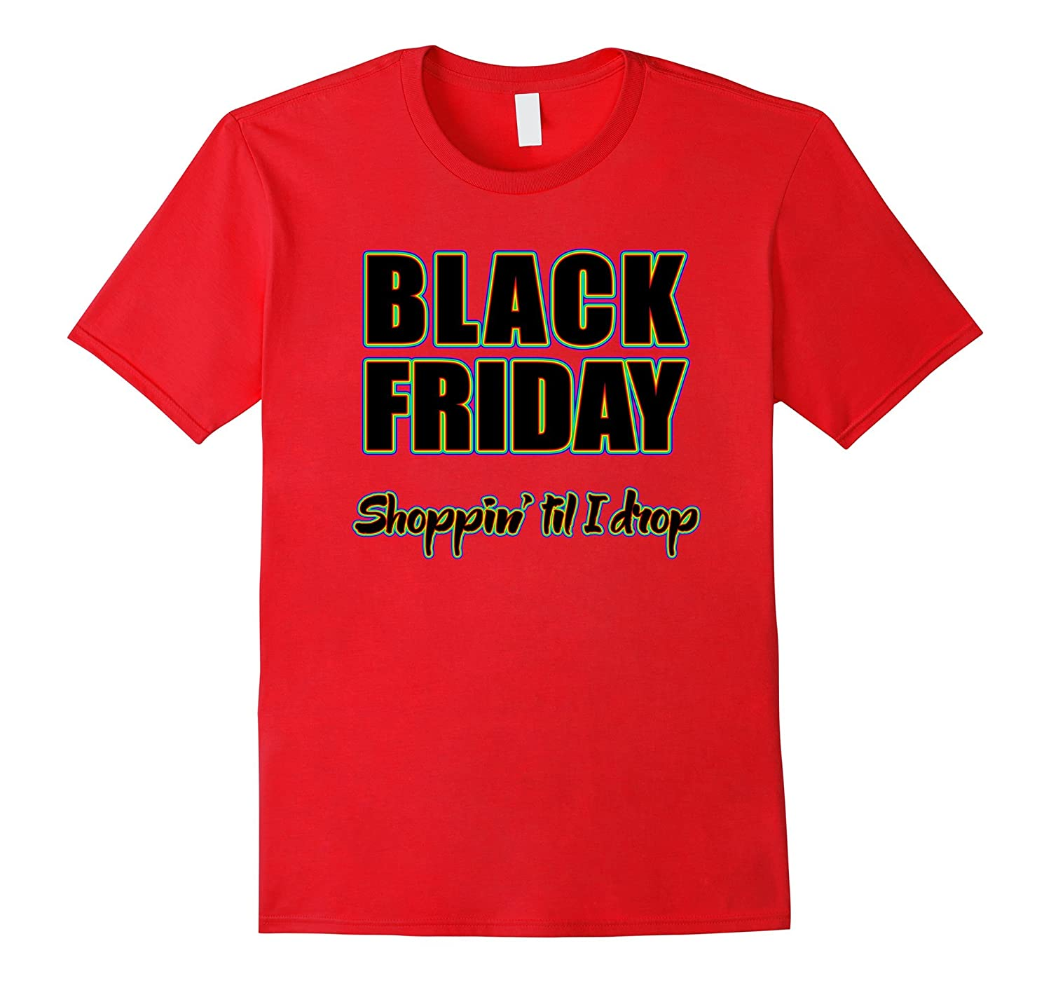 Black Friday Shoppin' Til I Drop Doorbuster Sale Day T-Shirt-CL