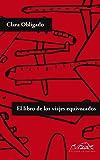 El libro de los viajes equivocados (Voces / Literatura nº 167)