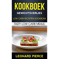 Kookboek: Gewichtsverlies: Low Carb Recepten Kookboek: Tasty Low Carb Meals