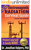 Electromagnetic Radiation Survival Guide - Step by Step Solutions - Protect Yourself & Family NOW! - Up To Date EMF Info