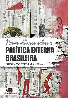 Novos Olhares Sobre a Política Externa Brasileira