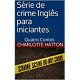 Série de crime Inglês para iniciantes: Quatro Contos (English Edition)
