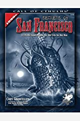 Secrets of San Francisco: A 1920s Sourcebook for the City By the Bay (Call of Cthulhu Horror Roleplaying) Paperback